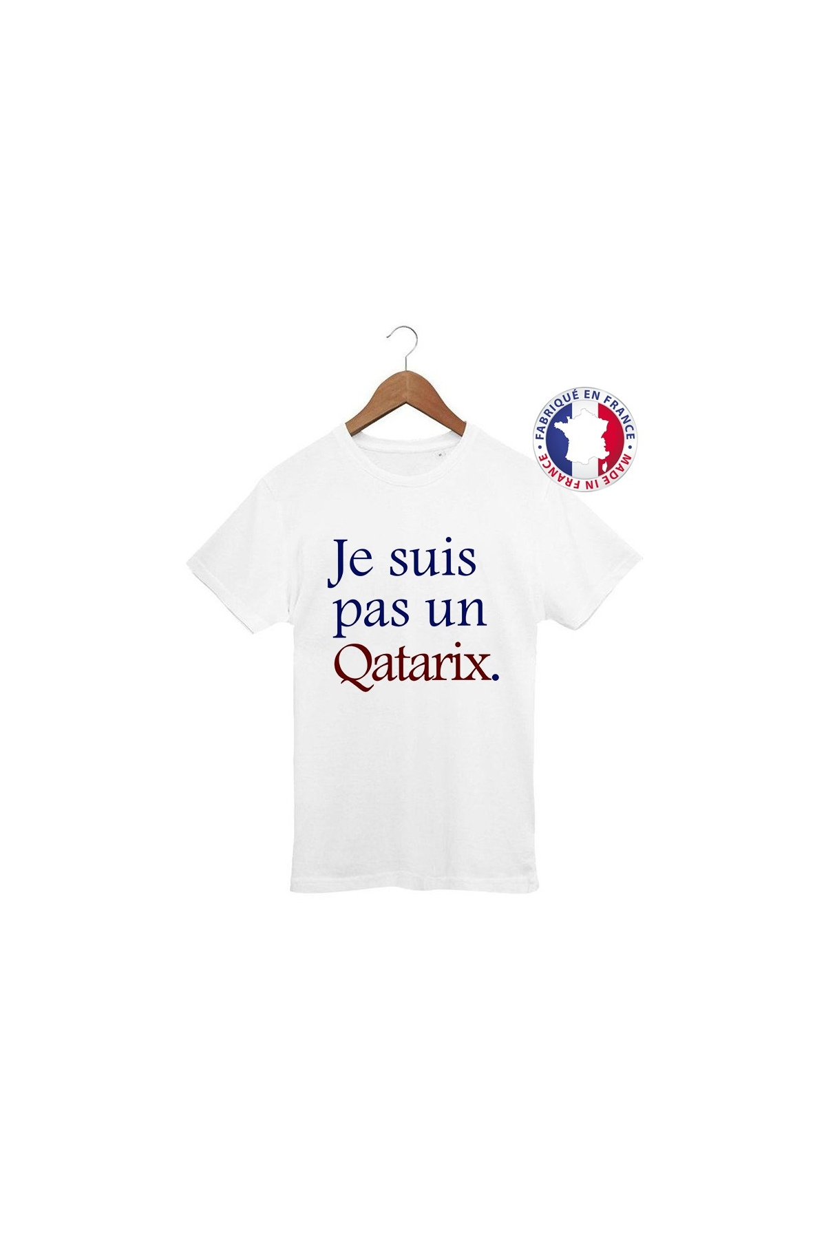 T-shirt Je suis pas un Qatarix - 100% Made in France